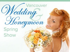 17th Annual Vancouver Fall Wedding & Honeymoon Show, Vancouver